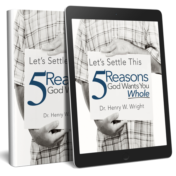 Five Reasons God Wants You Whole - FREE eBook