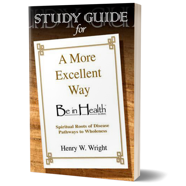 A More Excellent Way STUDY GUIDE by Dr. Henry W. Wright