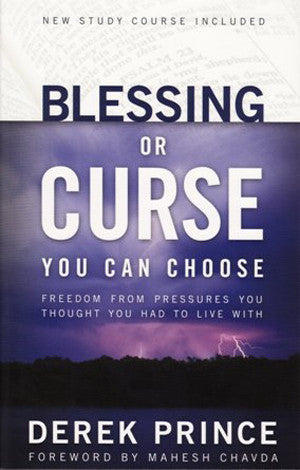 Blessings or Curses by Derek Prince