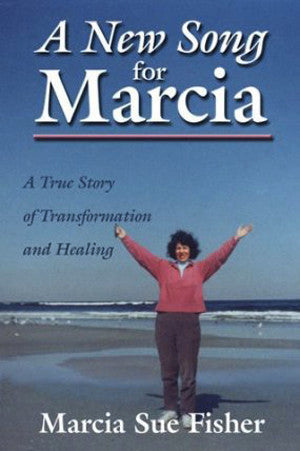 A New Song for Marcia by Marcia Fisher