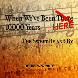 When We've Been Here 10,000 Years CD by Dr. Henry W. Wright