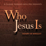 Who Jesus Is CD by Dr. Henry W. Wright
