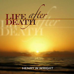 Life After Death CD by Dr. Henry W. Wright