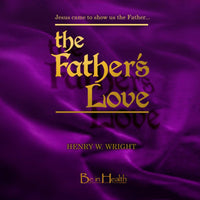 The Father's Love CD by Dr. Henry W. Wright