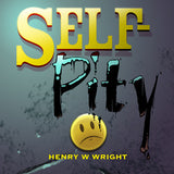 Self Pity CD by Dr. Henry W. Wright