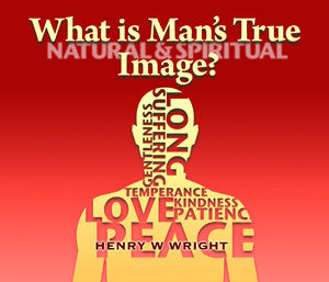 What is Man's True Image? CD by Dr. Henry W. Wright