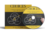 Choices - Spirit, Soul, and Body