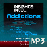 Insights into Addictions MP3 by Henry W. Wright