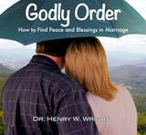 Godly Order by Dr. Henry W. Wright