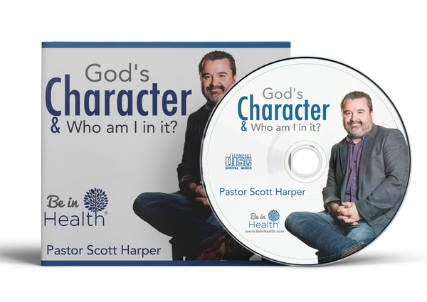 God's Character & Who I Am in it - Pastor Scott Harper