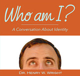 Who Am I? by Dr. Henry W. Wright