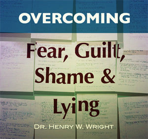 Overcoming Fear, Guilt, Shame & Lying 12 disc CD set by Dr. Henry W. Wright