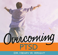 Overcoming PTSD by Dr. Henry W. Wright
