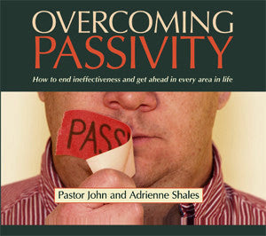 Overcoming Passivity CD by Pastor John and Adrienne Shales