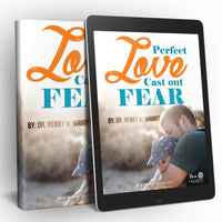 Perfect Love Cast Out Fear - FREE eBook