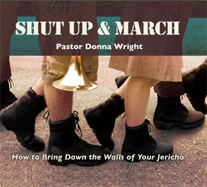 Shut Up and March CD by Pastor Donna Wright