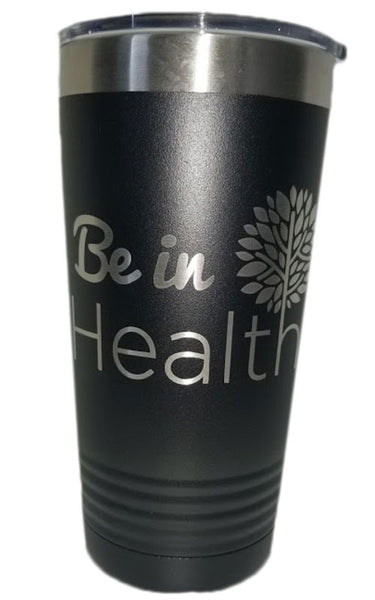 Be in Health - Tumbler 24oz