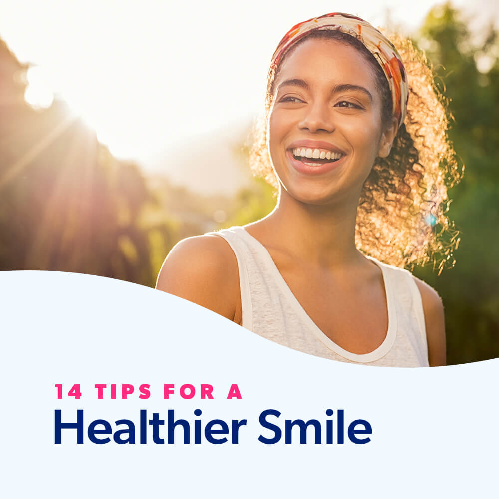 14 Tips for a Healthier Smile