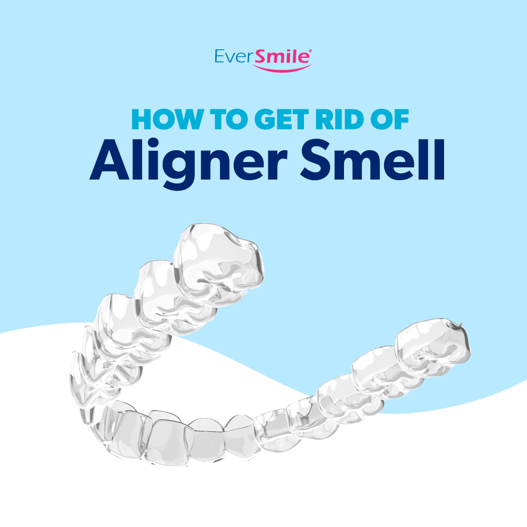 How to Get Rid of Aligner Smell