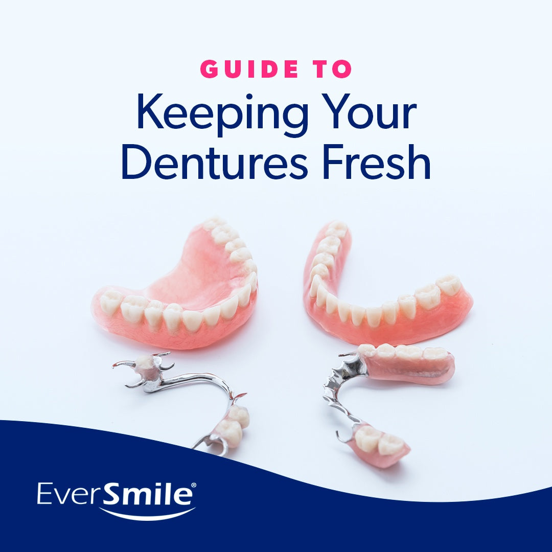 Guide to Keeping Your Dentures Fresh