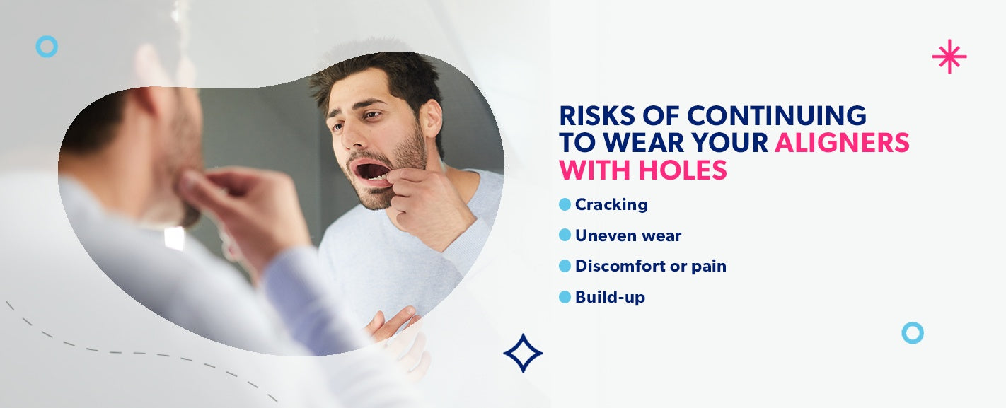 Risks of continuing to wear aligners with holes [list]
