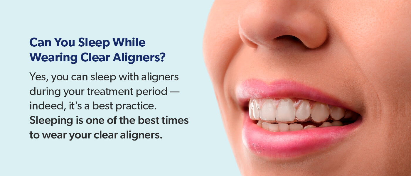 Can you sleep while wearing clear aligners?