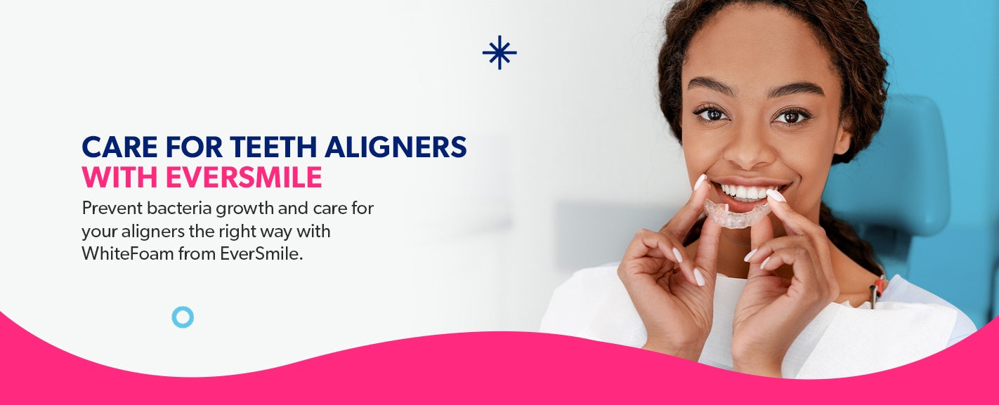 Care for teeth aligners with EverSmile.
