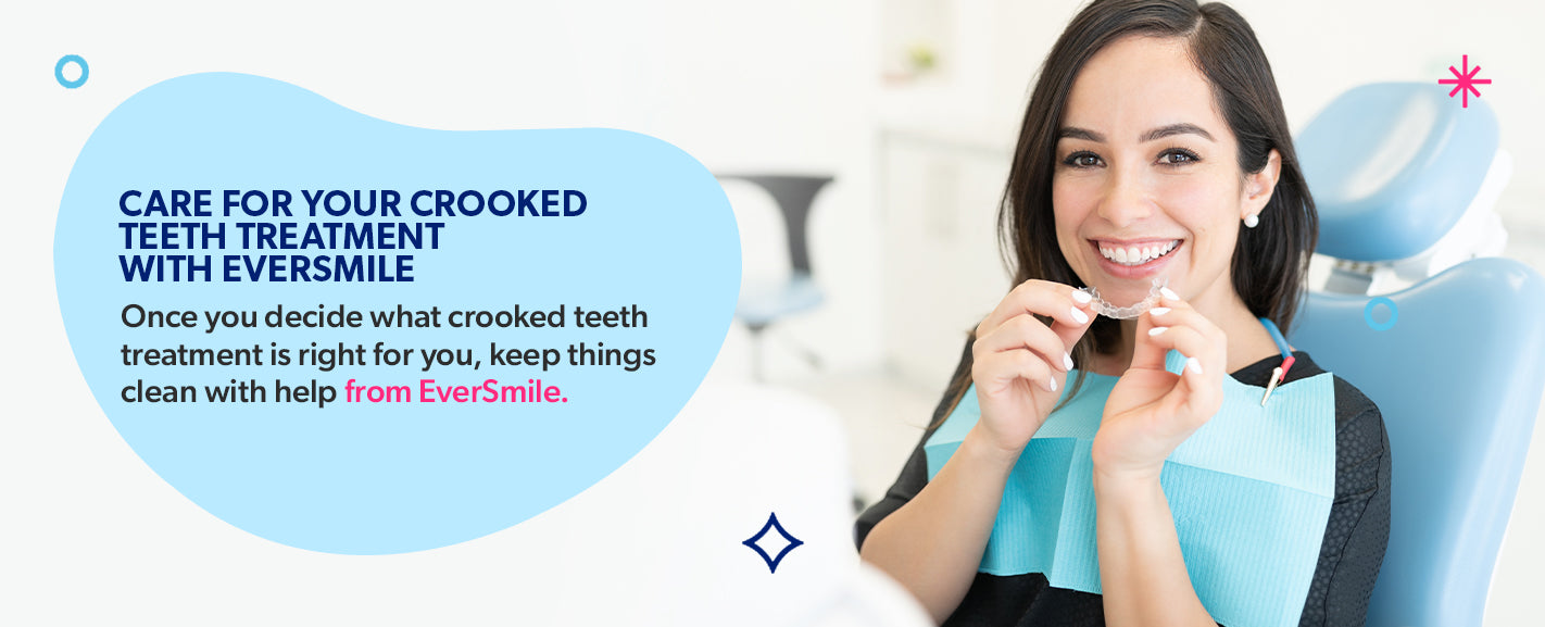 Care for your crooked teeth treatment with EverSmile.