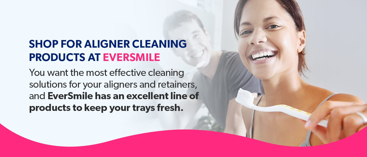 Shop for Aligner Cleaning Products at EverSmile