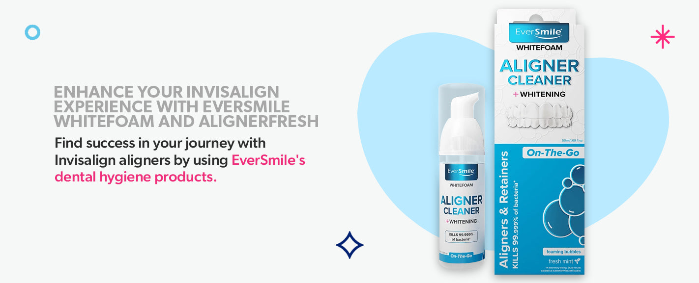 Enhance your Invisalign experience with EverSmile WhiteFoam and AlignerFresh
