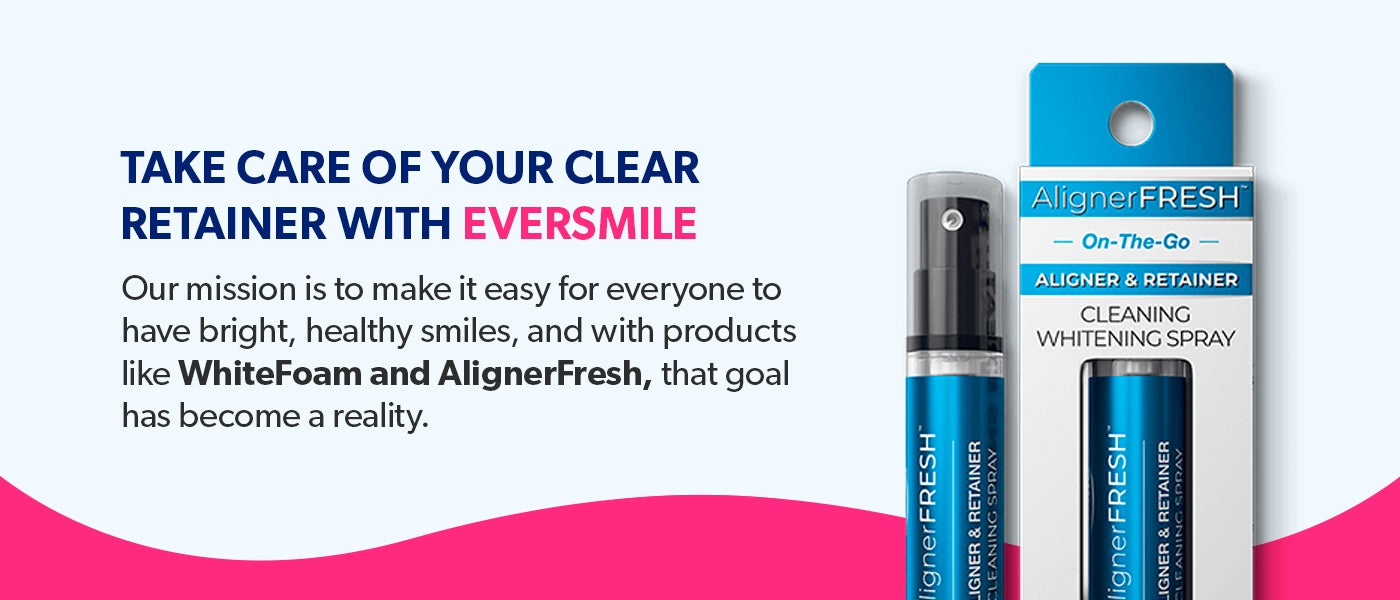 Take Care of Your Clear Retainer with EverSmile