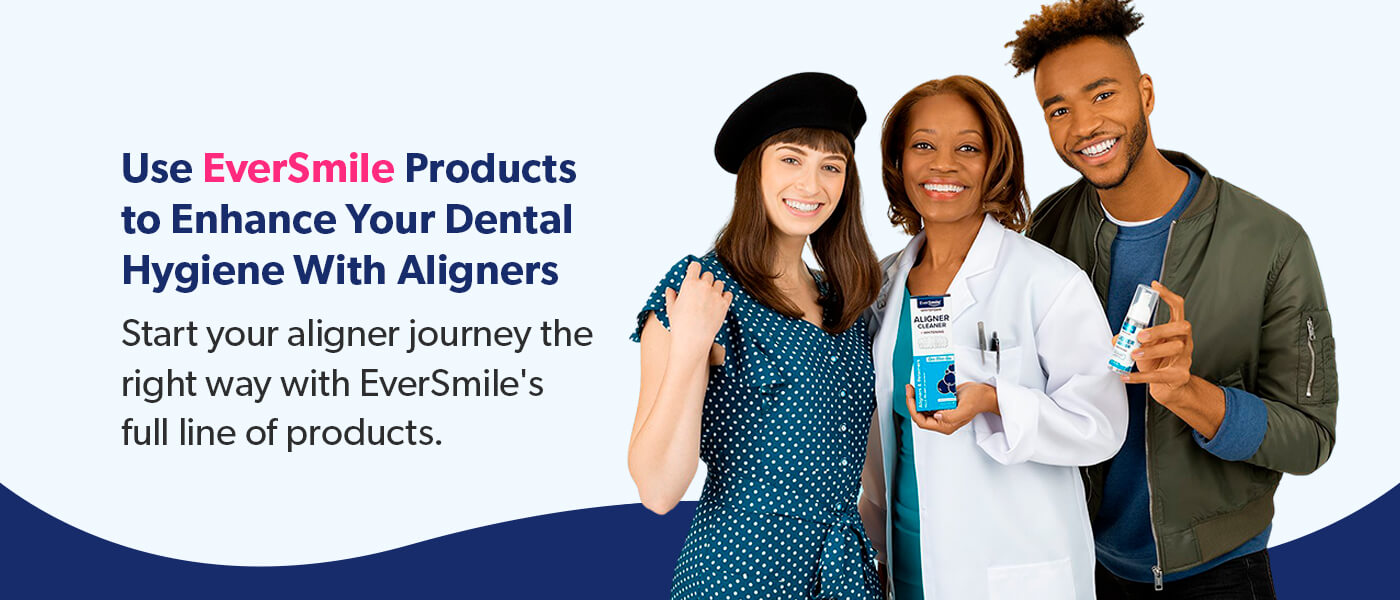 Use EverSmile products to enhance your dental hygiene with aligners.