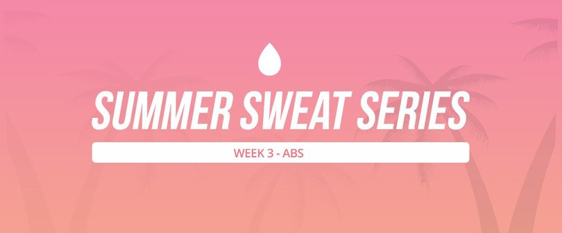 Summer Sweat Series - Week 3 Friday