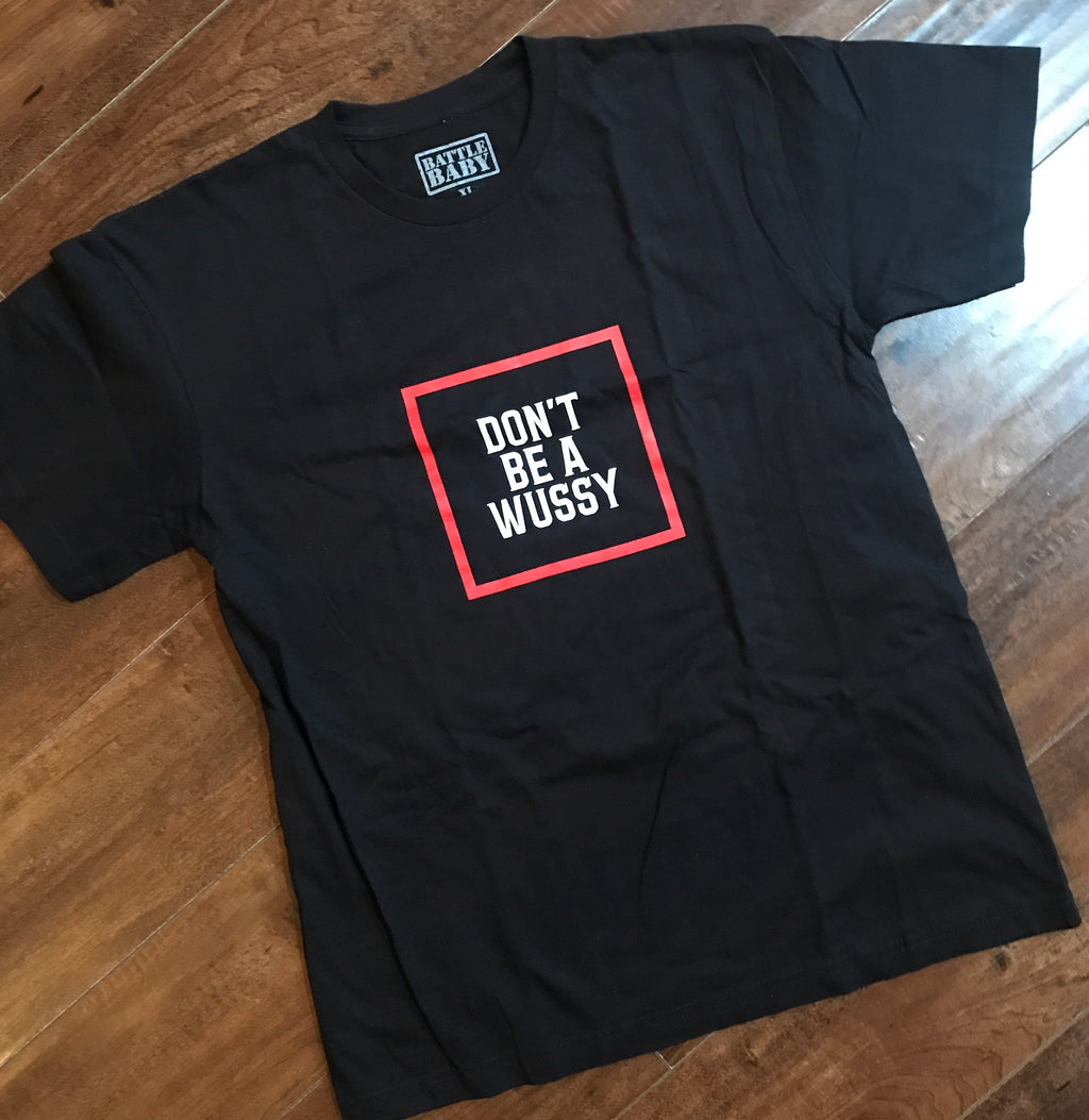 DONT BE A WUSSY youth tee