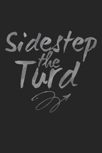 Sidestep the Turd — Poster