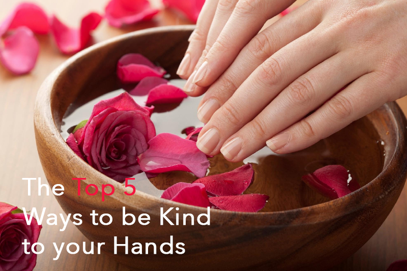 The Top 5 ways to be kind to your hands