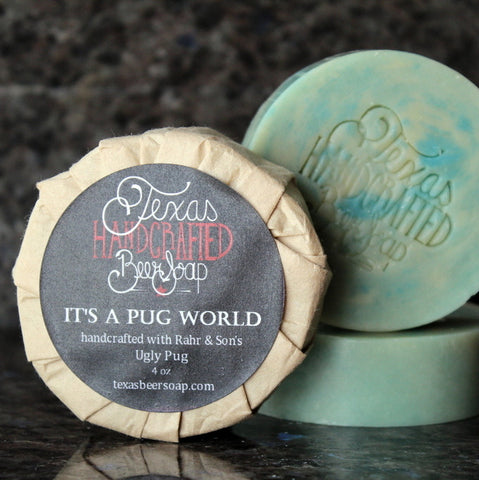 It's A Pug World ~Texas Beer Soap