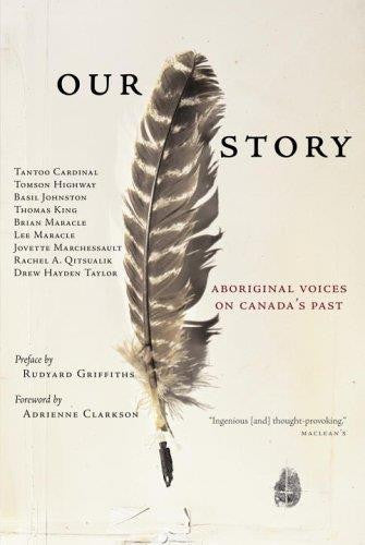 Our Story: Aboriginal Voices on Canada's Past - Up the Lake Trading Company