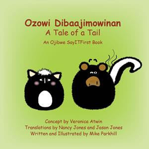 Ozowi Dibaajimowinan - A Tale of a Tail - Up the Lake Trading Company