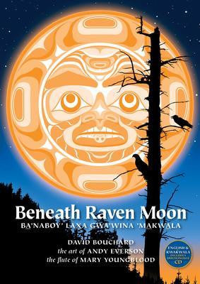 Beneath Raven Moon (Ba'naboy' Laxa Gwa'wina 'Makwala) - Up the Lake Trading Company