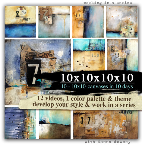 10 – 10x10 canvases in 10 days Workshop - Donna Downey Studios Inc