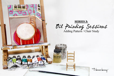 Oil Painting Sessions - Series 3 - Adding Pattern / Chair Study | Online Workshop - Donna Downey Studios Inc