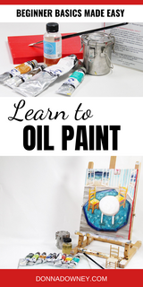 Learn to Oil Paint | Online Workshop - Donna Downey Studios Inc
