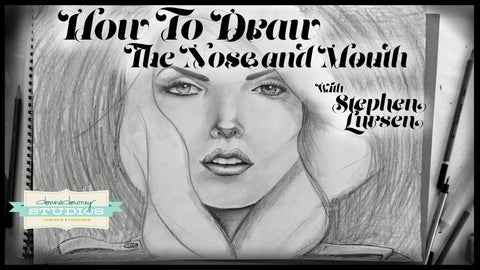 """How to Draw"" Video Series- Nose & Mouth with Stephen Lursen - Donna Downey Studios Inc"