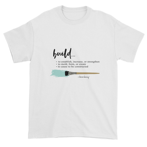Build : 2017's Inspirational Tees (see assorted styles) - Donna Downey Studios Inc - 13