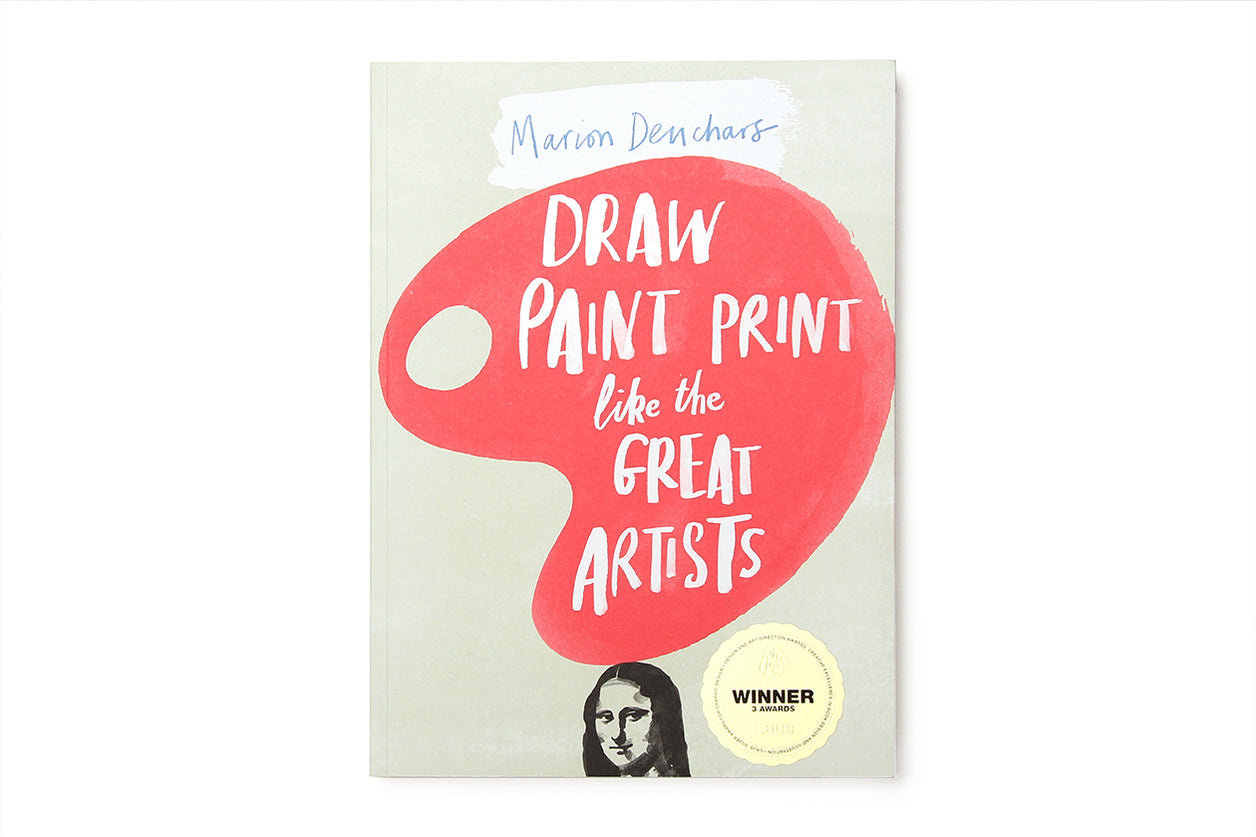 Draw Paint and Print Like the Great Artists