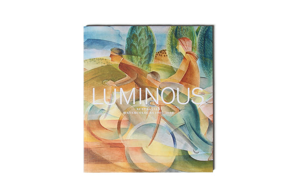 Luminous: Australian Watercolours 1900–2000