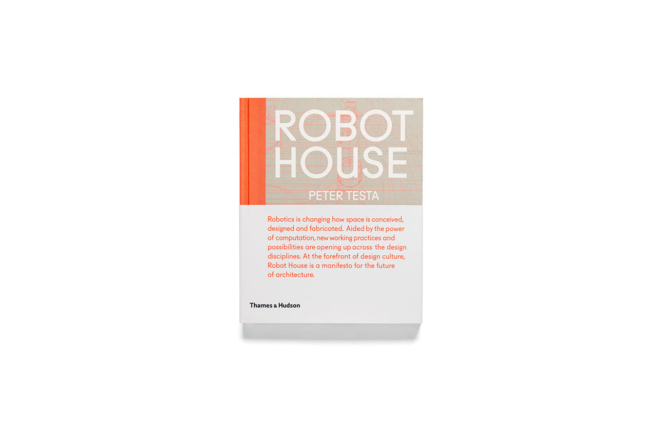 Robot House: The New Wave in Architecture and Robotics - Peter Testa