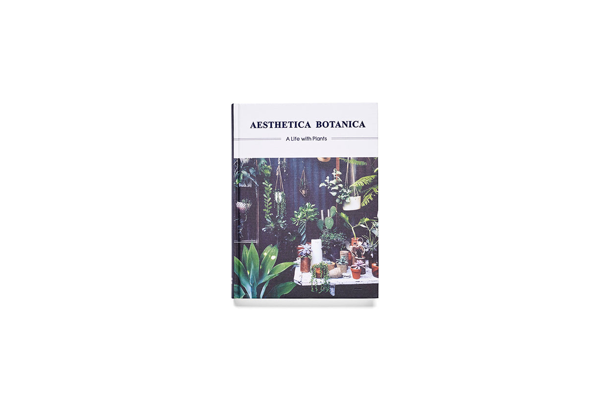 Aesthetica Botanica; A Life With Plants