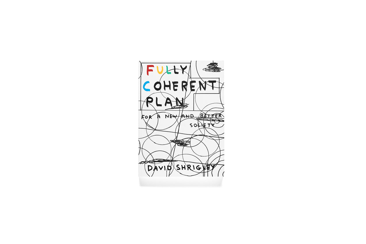 Fully Coherent Plan: For a New and Better Society -  David Shrigley